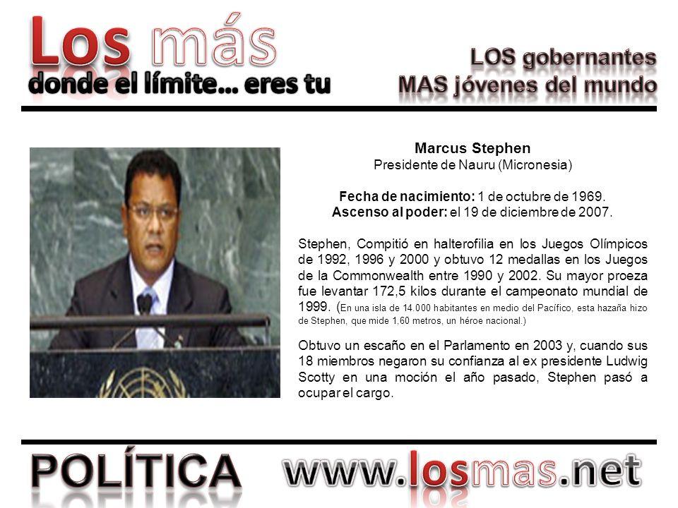 Marcus Stephen Presidente de Nauru (Micronesia) Fecha de nacimiento: 1 de octubre de 1969. Ascenso al poder: el 19 de diciembre de 2007. Stephen, Comp