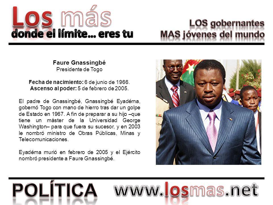 Faure Gnassingbé Presidente de Togo Fecha de nacimiento: 6 de junio de 1966. Ascenso al poder: 5 de febrero de 2005. El padre de Gnassingbé, Gnassingb