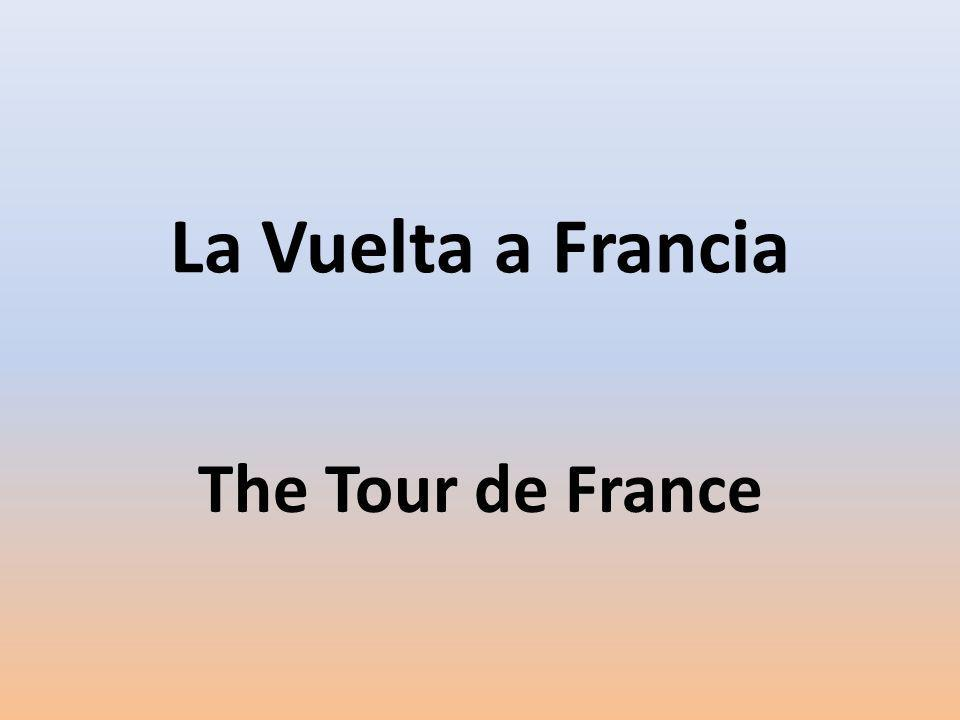 La Vuelta a Francia The Tour de France