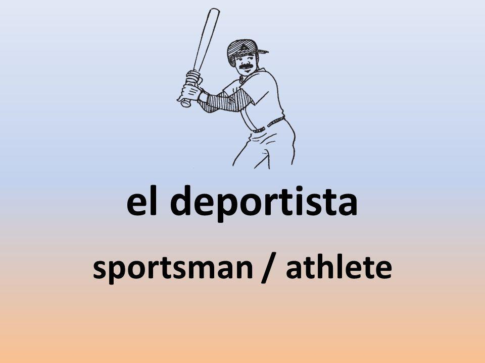 el deportista sportsman / athlete
