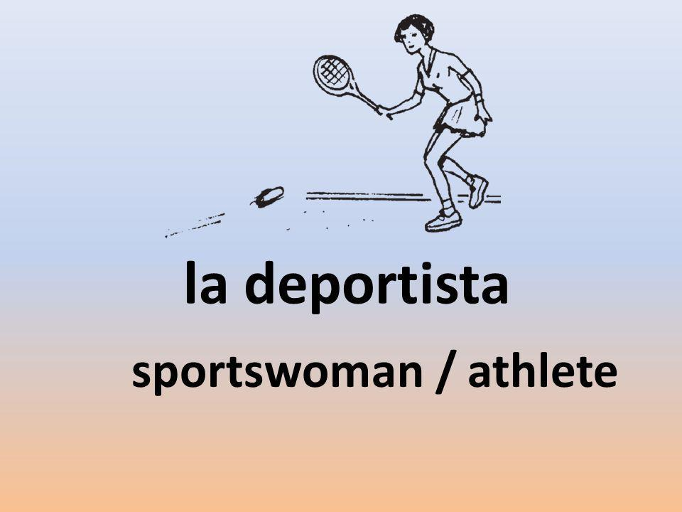 la deportista sportswoman / athlete