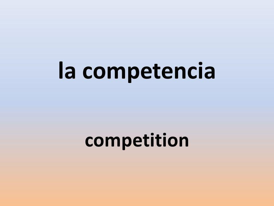la competencia competition