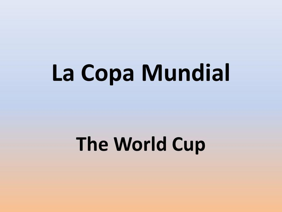 La Copa Mundial The World Cup