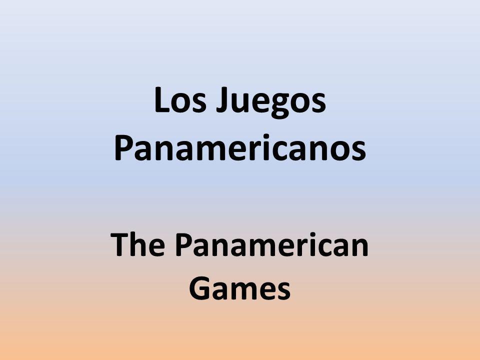 Los Juegos Panamericanos The Panamerican Games