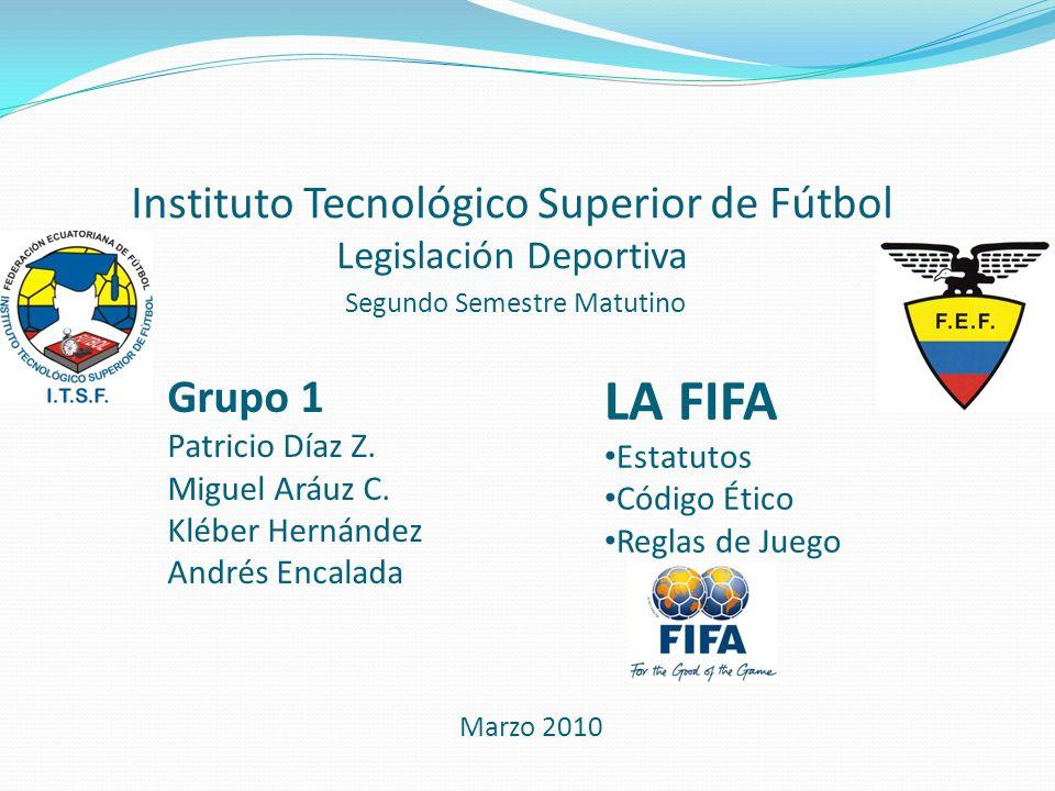 Instituto Tecnológico Superior de Fútbol Legislación Deportiva Segundo Semestre Matutino Grupo 1 Patricio Díaz Z. Miguel Aráuz C. Kléber Hernández And