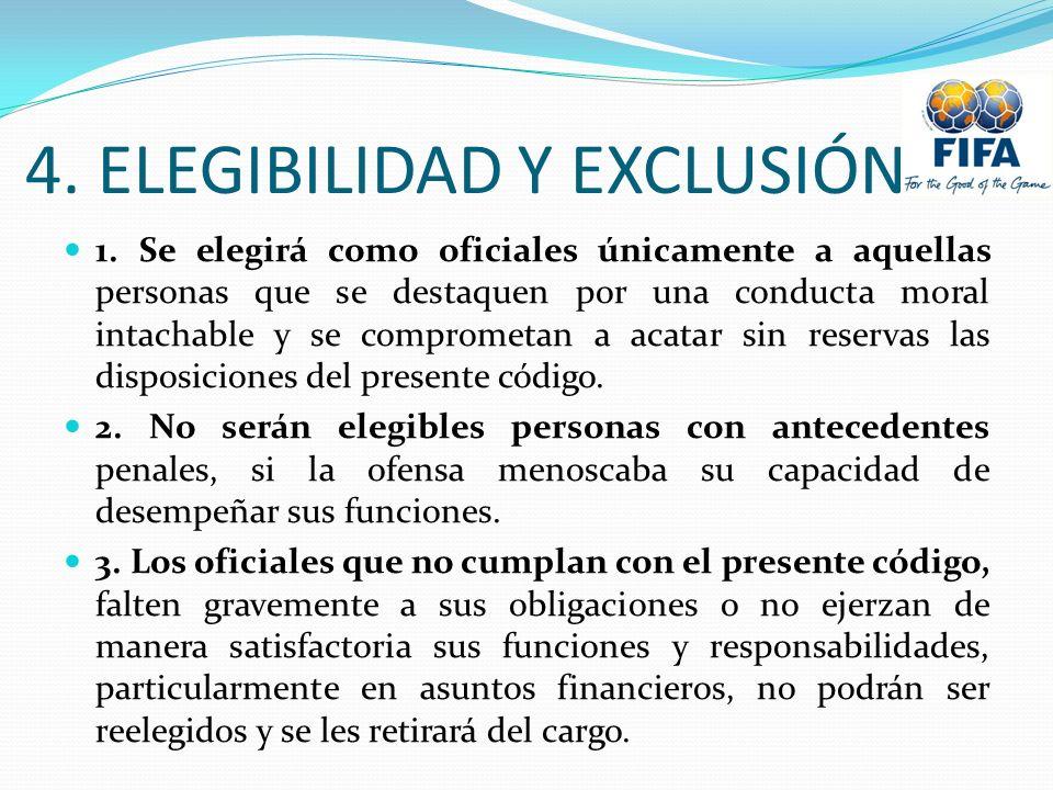 4. ELEGIBILIDAD Y EXCLUSIÓN 1. Se elegirá como oficiales únicamente a aquellas personas que se destaquen por una conducta moral intachable y se compro