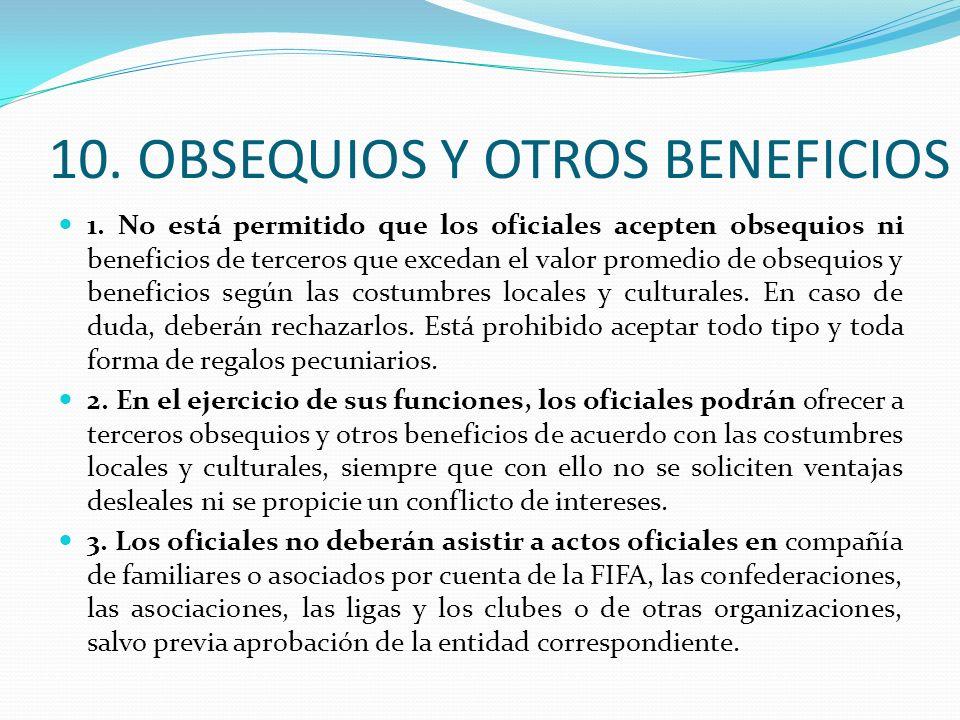 10.OBSEQUIOS Y OTROS BENEFICIOS 1.