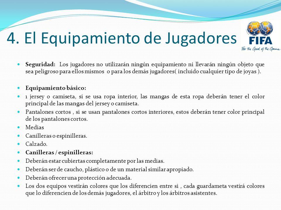 4. El Equipamiento de Jugadores Seguridad: Los jugadores no utilizarán ningún equipamiento ni llevarán ningún objeto que sea peligroso para ellos mism
