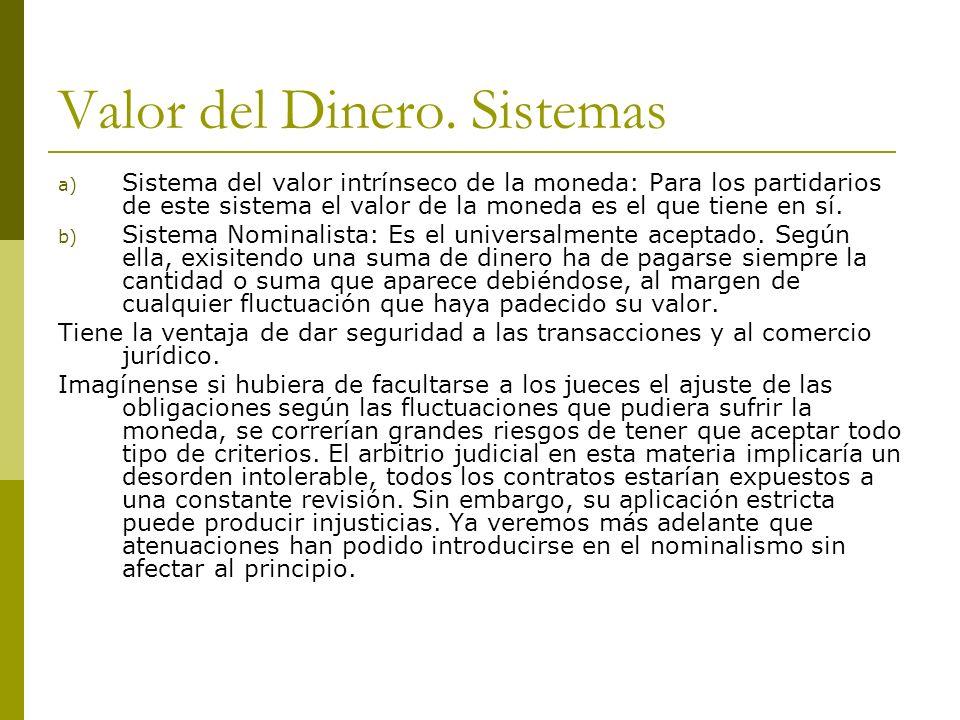 OBLIGACIONES DE DAR SUMA DE DINERO El PRINCIPIO NOMINALISTA: Para la doctrina Nominalista o Estatista, el exclusivo fundamento del valor del dinero, descansa en la Ley.
