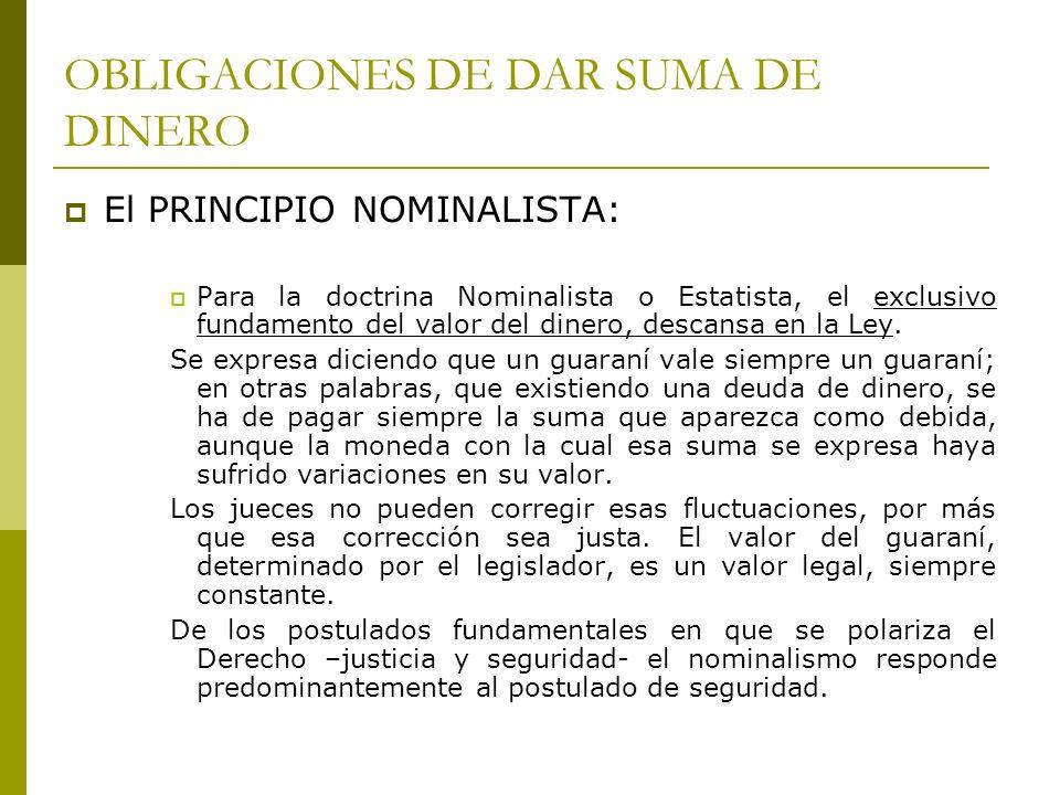 OBLIGACIONES DE DAR SUMA DE DINERO SISTEMA DE NUESTRO CODIGO: Nuestro Código Civil consagra el sistema nominalista en el art.474.