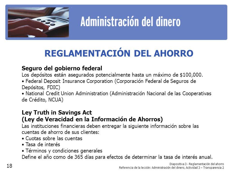 Diapositiva 3 - Reglamentación del ahorro Referencia de la lección: Administración del dinero, Actividad 3 – Transparencia 2 REGLAMENTACIÓN DEL AHORRO