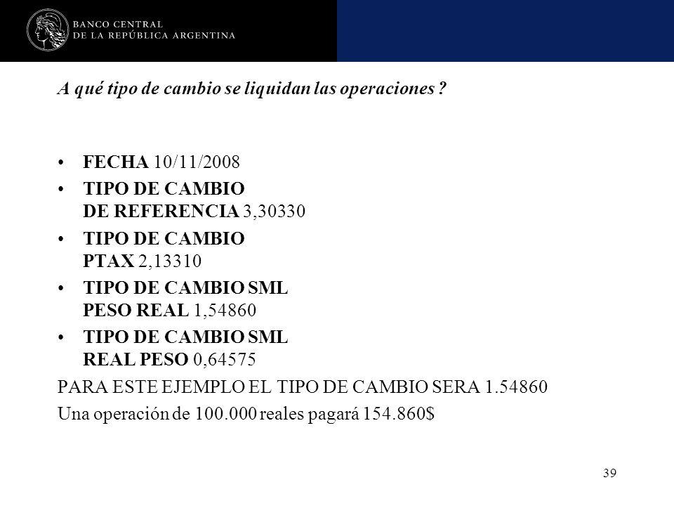 Nombre de la presentación en cuerpo 17 39 A qué tipo de cambio se liquidan las operaciones ? FECHA 10/11/2008 TIPO DE CAMBIO DE REFERENCIA 3,30330 TIP