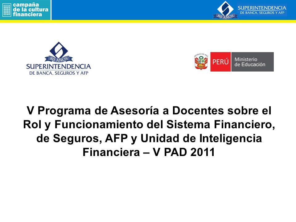 V Programa de Asesoría a Docentes sobre el Rol y Funcionamiento del Sistema Financiero, de Seguros, AFP y Unidad de Inteligencia Financiera – V PAD 20