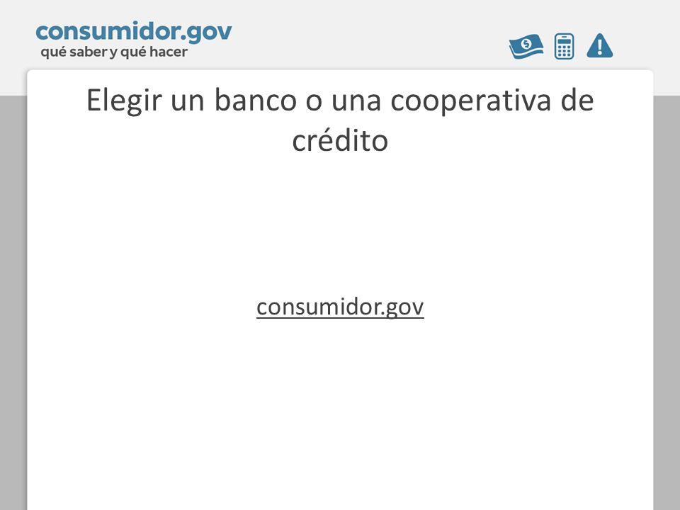 Elegir un banco o una cooperativa de crédito consumidor.gov