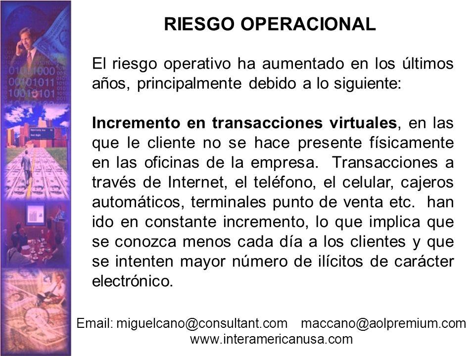 El riesgo operativo ha aumentado en los últimos años, principalmente debido a lo siguiente: Incremento en transacciones virtuales, en las que le clien