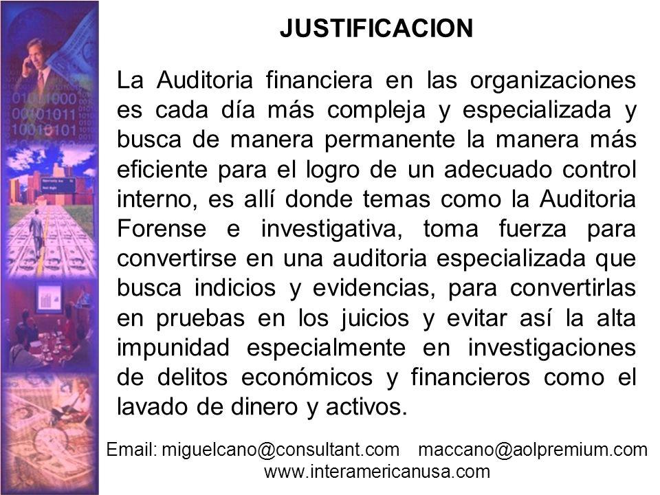 JUSTIFICACION La Auditoria financiera en las organizaciones es cada día más compleja y especializada y busca de manera permanente la manera más eficie