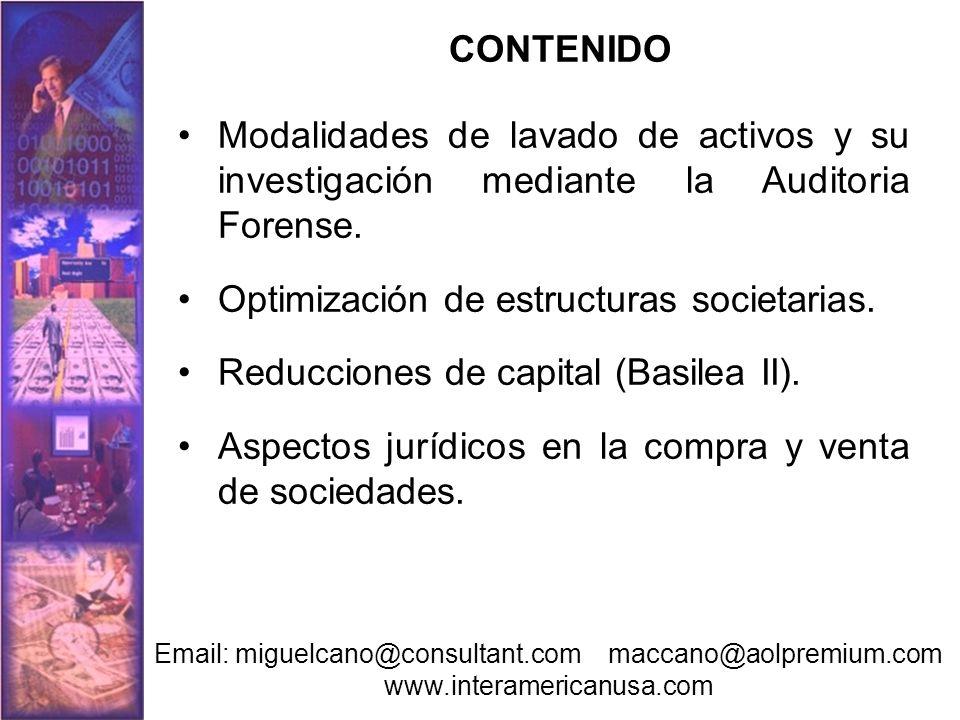 CONTENIDO Modalidades de lavado de activos y su investigación mediante la Auditoria Forense. Optimización de estructuras societarias. Reducciones de c