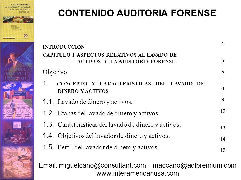 INTRODUCCION CAPITULO I ASPECTOS RELATIVOS AL LAVADO DE ACTIVOS Y LA AUDITORIA FORENSE. Objetivo 1. CONCEPTO Y CARACTERÍSTICAS DEL LAVADO DE DINERO Y