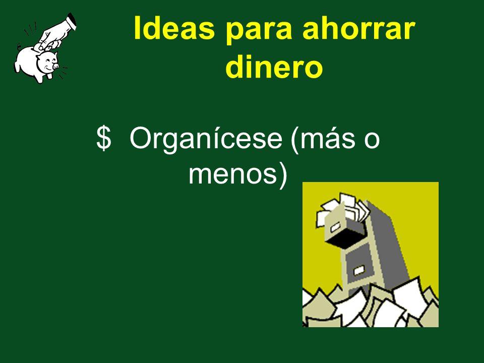 Ideas para ahorrar dinero $ Organícese (más o menos)