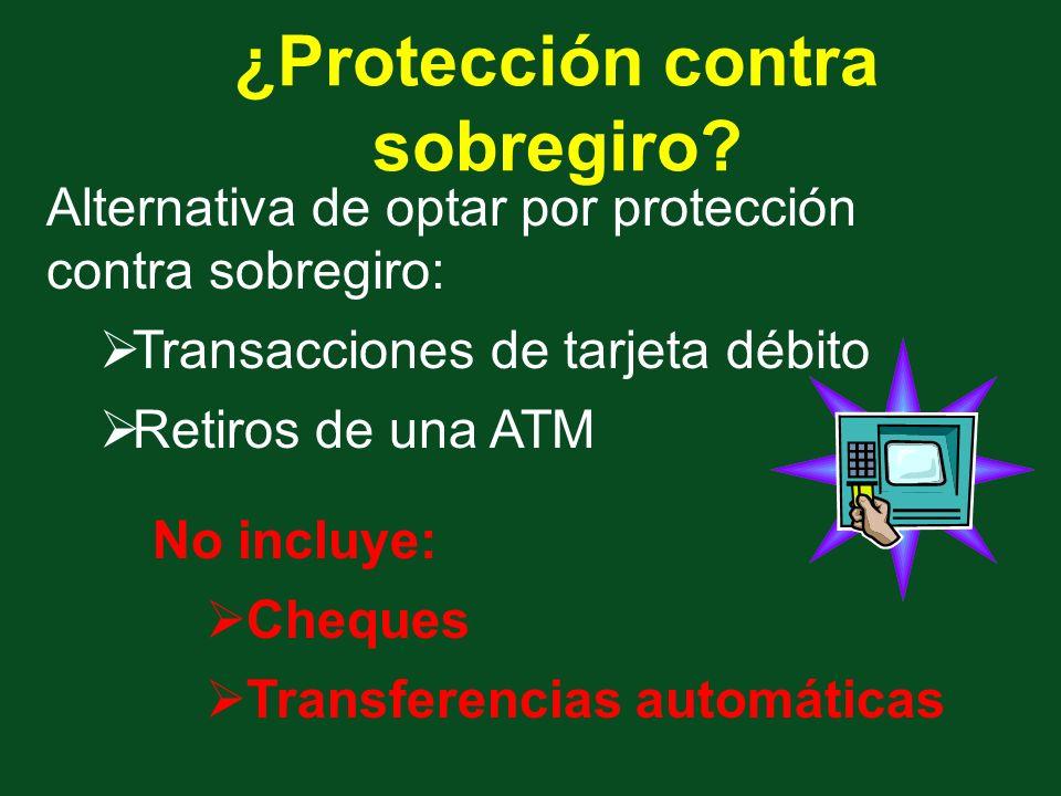 ¿Protección contra sobregiro.
