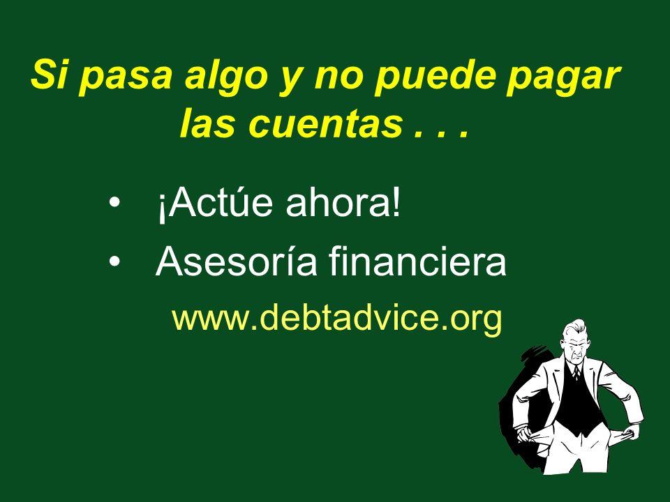 Si pasa algo y no puede pagar las cuentas... ¡Actúe ahora! Asesoría financiera www.debtadvice.org