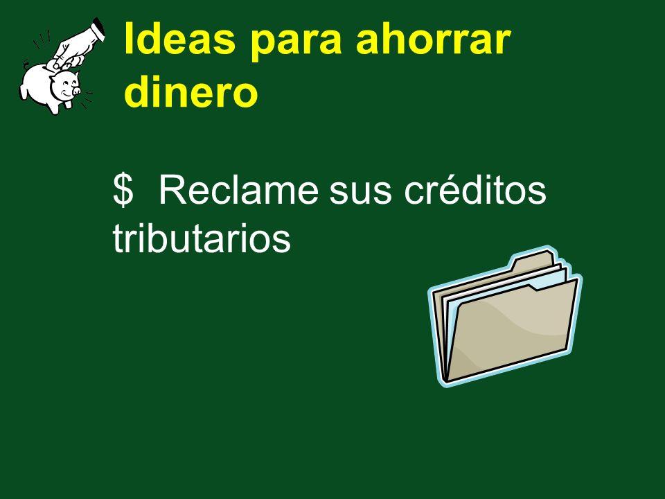 Ideas para ahorrar dinero $ Reclame sus créditos tributarios