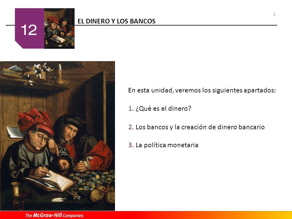 EL DINERO Y LOS BANCOS 12 1.¿Qué es el dinero.