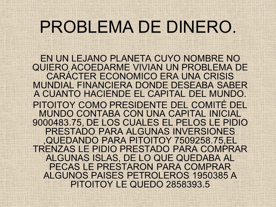 PROBLEMA DE DINERO.