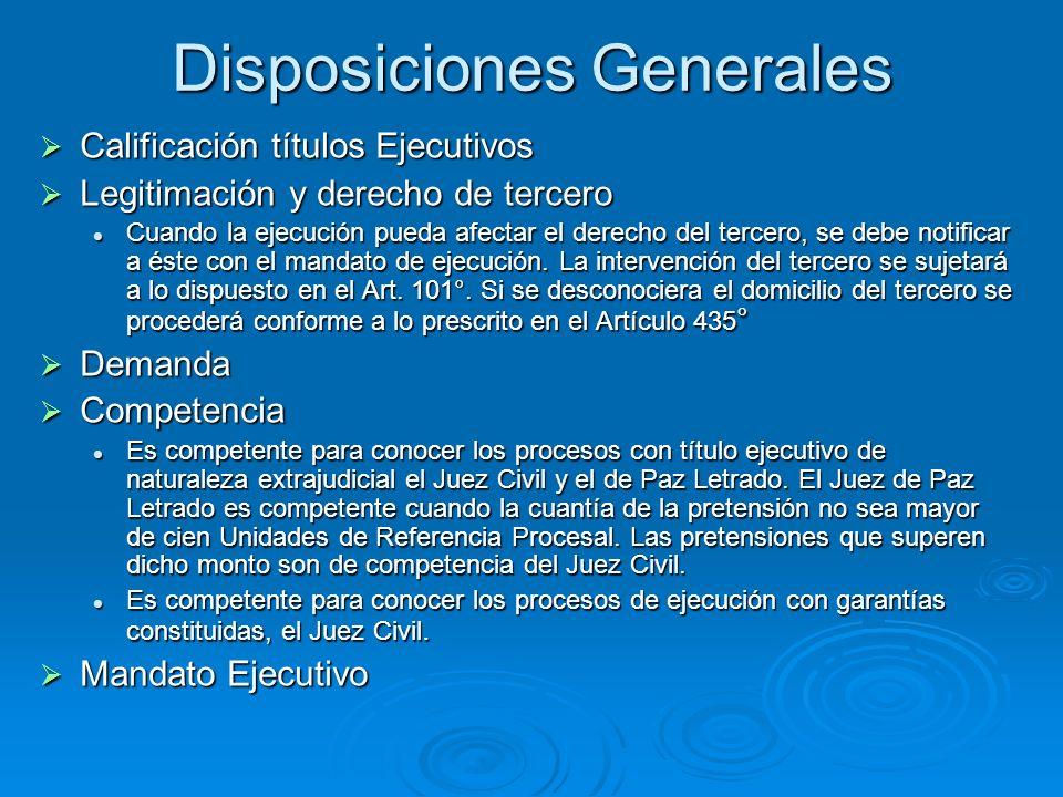 Disposiciones Generales Calificación títulos Ejecutivos Calificación títulos Ejecutivos Legitimación y derecho de tercero Legitimación y derecho de te