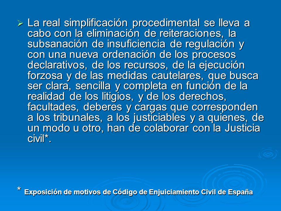 La real simplificación procedimental se lleva a cabo con la eliminación de reiteraciones, la subsanación de insuficiencia de regulación y con una nuev