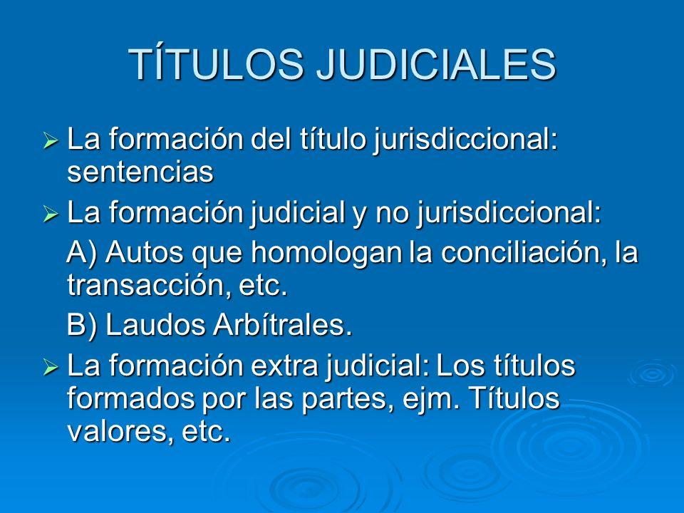 TÍTULOS JUDICIALES La formación del título jurisdiccional: sentencias La formación del título jurisdiccional: sentencias La formación judicial y no ju