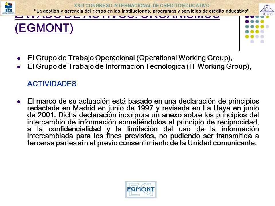 LAVADO DE ACTIVOS: ORGANISMOS (EGMONT) El Grupo de Trabajo Operacional (Operational Working Group), El Grupo de Trabajo de Información Tecnológica (IT