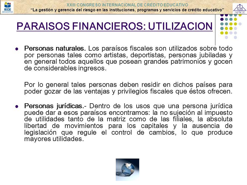 PARAISOS FINANCIEROS: UTILIZACION Personas naturales. Los paraísos fiscales son utilizados sobre todo por personas tales como artistas, deportistas, p