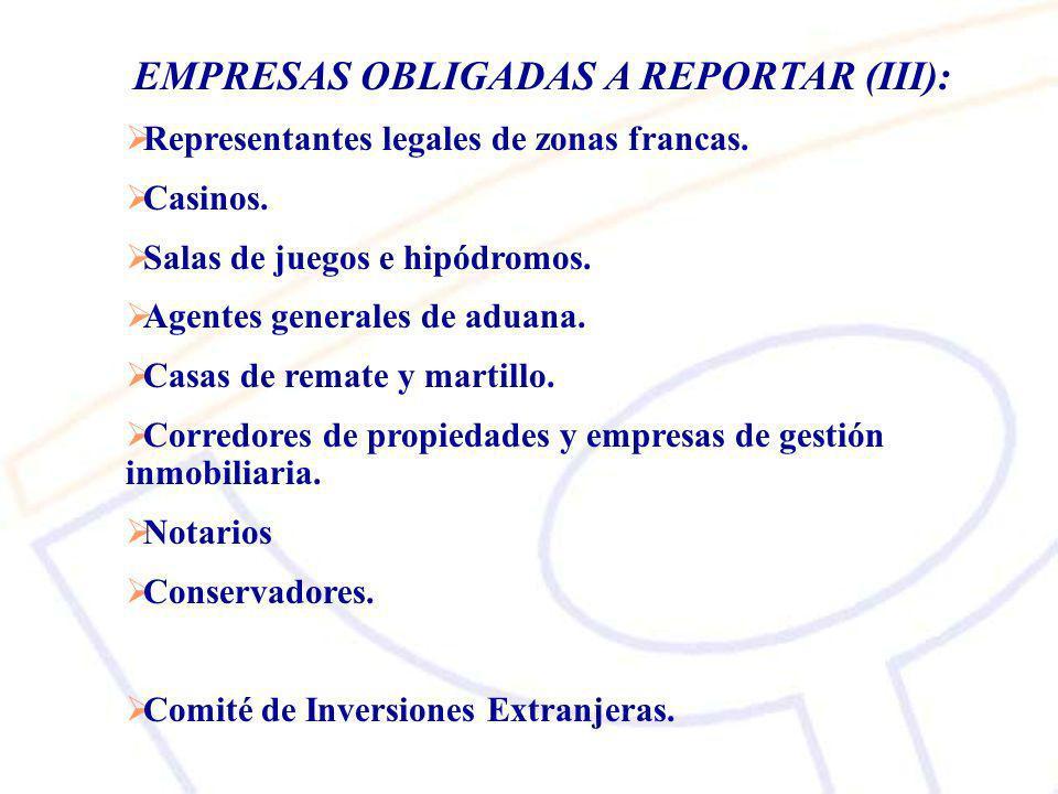 EMPRESAS OBLIGADAS A REPORTAR (III): Representantes legales de zonas francas.
