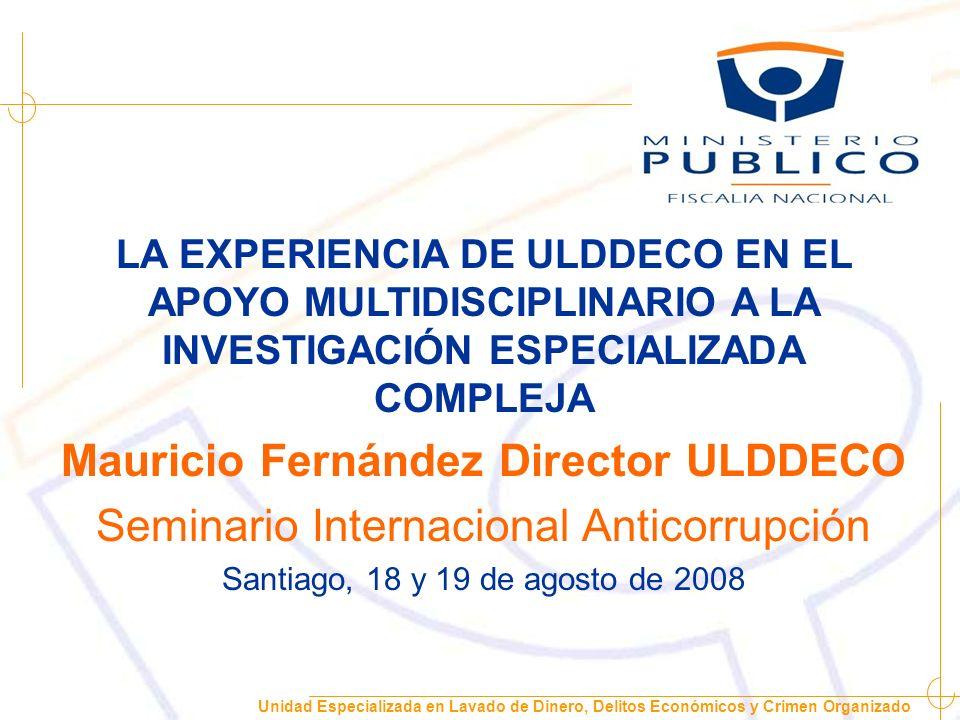 Unidad Especializada en Lavado de Dinero, Delitos Económicos y Crimen Organizado ULDDECO mfernandez@minpublico.cl