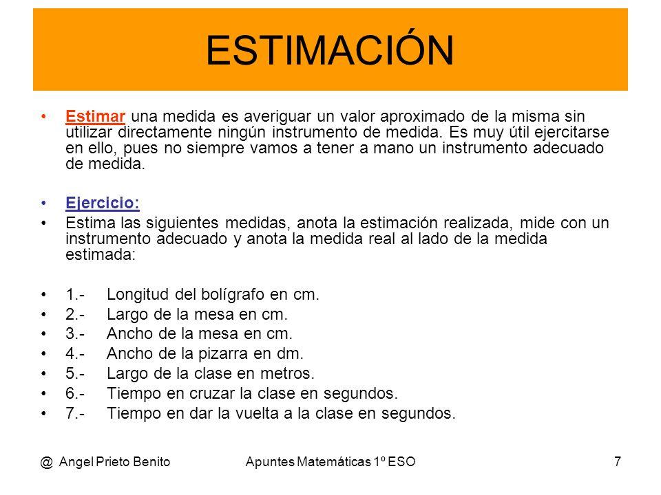 @ Angel Prieto BenitoApuntes Matemáticas 1º ESO8 ERRORES DE MEDIDA La medida exacta de una cantidad está acotada por un valor aproximado por defecto y otro aproximado por exceso.