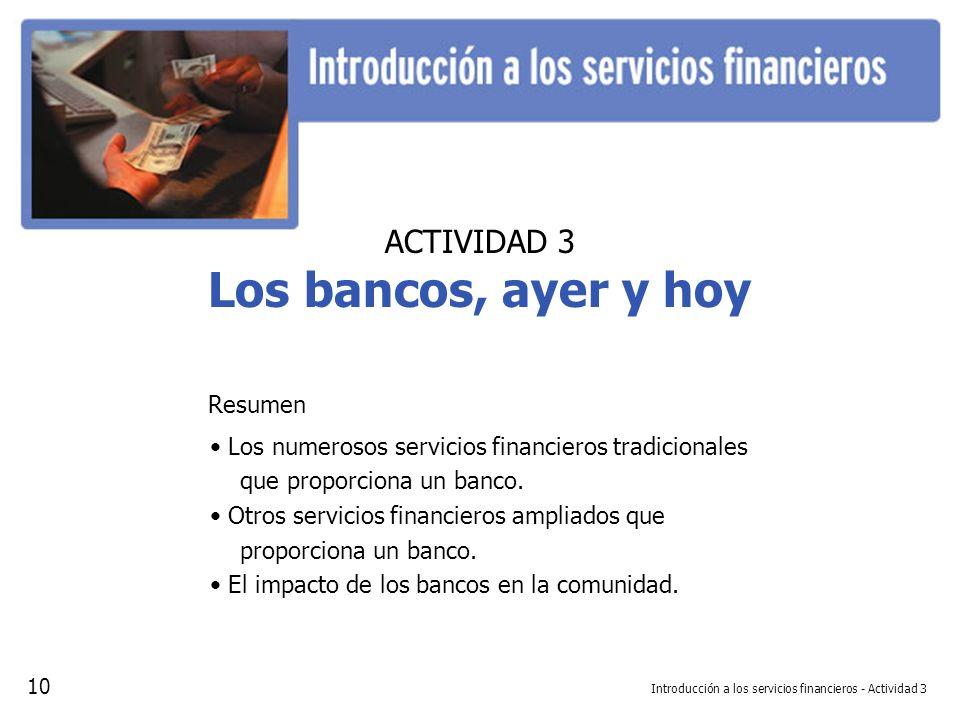 ACTIVIDAD 3 Los bancos, ayer y hoy Resumen Introducción a los servicios financieros - Actividad 3 Los numerosos servicios financieros tradicionales qu