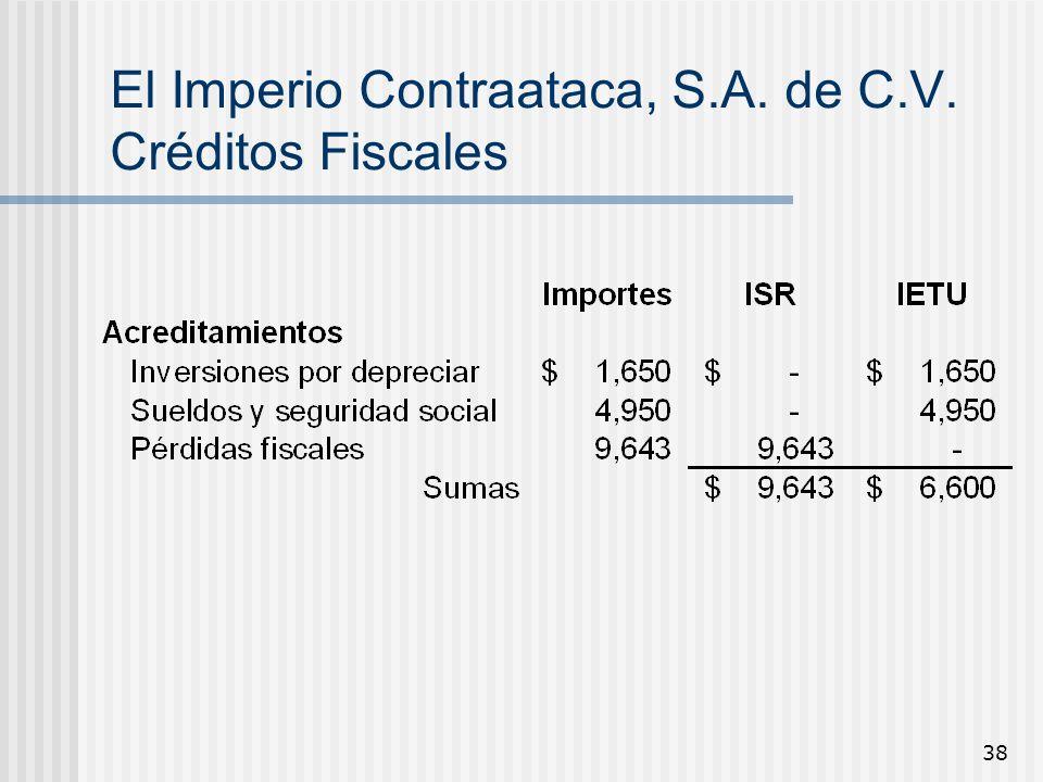 38 El Imperio Contraataca, S.A. de C.V. Créditos Fiscales