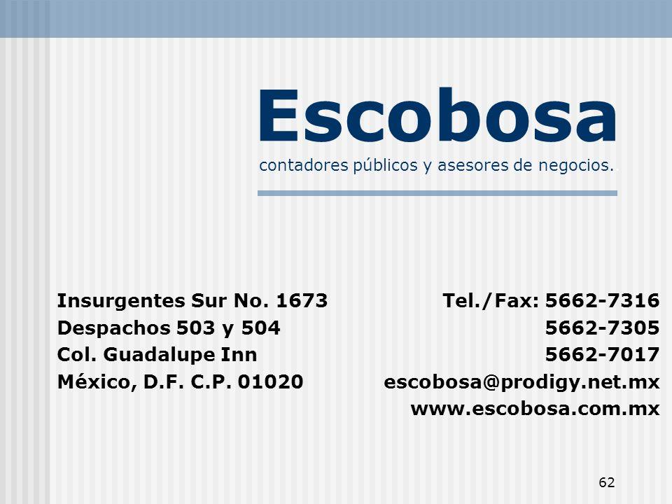 62 Escobosa contadores públicos y asesores de negocios.. Tel./Fax: 5662-7316 5662-7305 5662-7017 escobosa@prodigy.net.mx www.escobosa.com.mx Insurgent