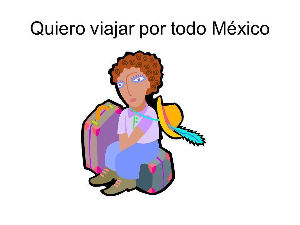 Quiero viajar por todo México