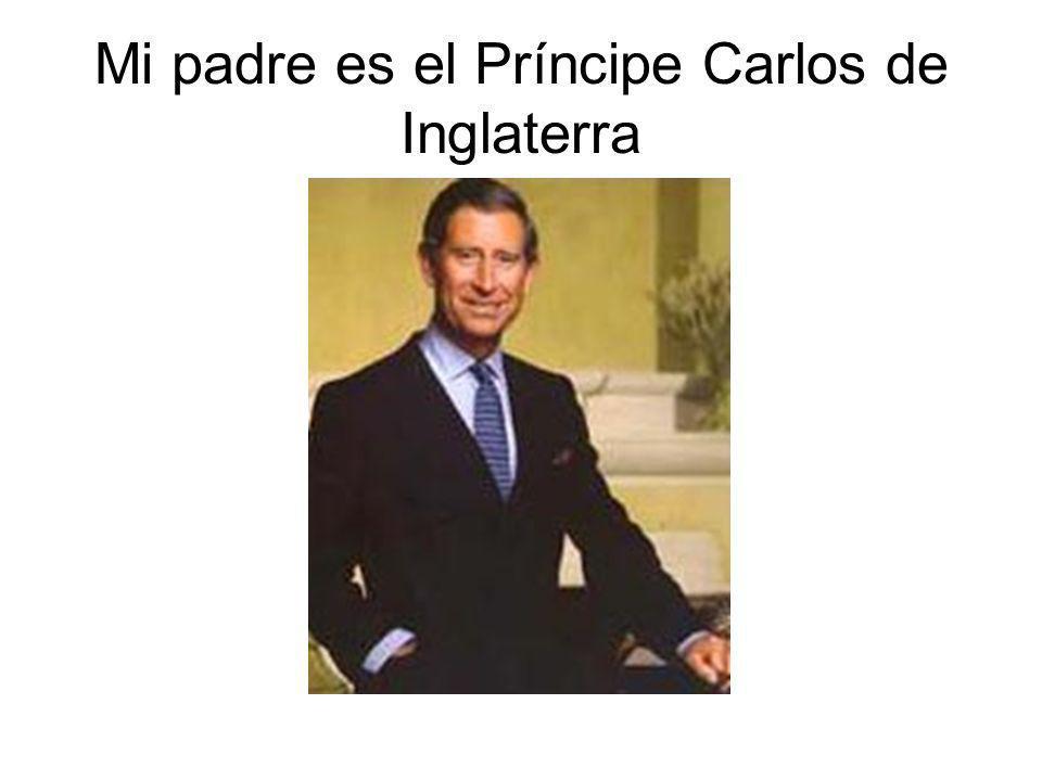 Mi padre es el Príncipe Carlos de Inglaterra