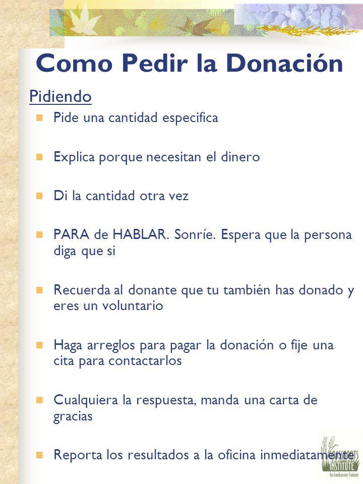 Como Pedir la Donación La Visita Sonríe, di el nombre de tu organización con frecuencia/muy seguido Preséntate- tu nombre, el nombre de la organizació