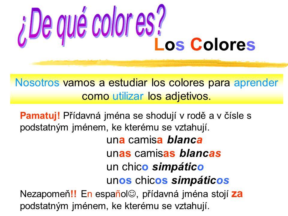 Los Colores Nosotros vamos a estudiar los colores para aprender como utilizar los adjetivos. Pamatuj! Přídavná jména se shodují v rodě a v čísle s pod