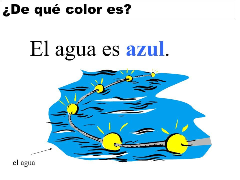 ¿De qué color es? El agua es azul. el agua