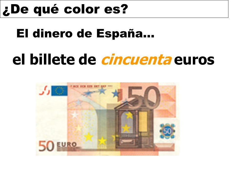 ¿De qué color es? El dinero de España… el billete de cincuenta euros