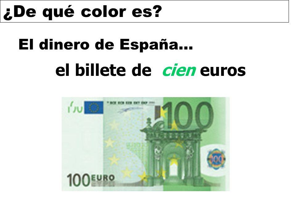 ¿De qué color es? El dinero de España… el billete de cien euros