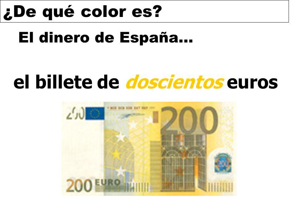 ¿De qué color es? El dinero de España… el billete de doscientos euros