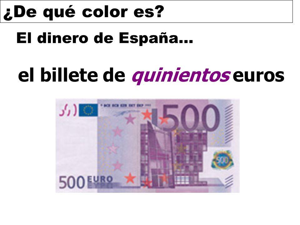 ¿De qué color es? El dinero de España… el billete de quinientos euros