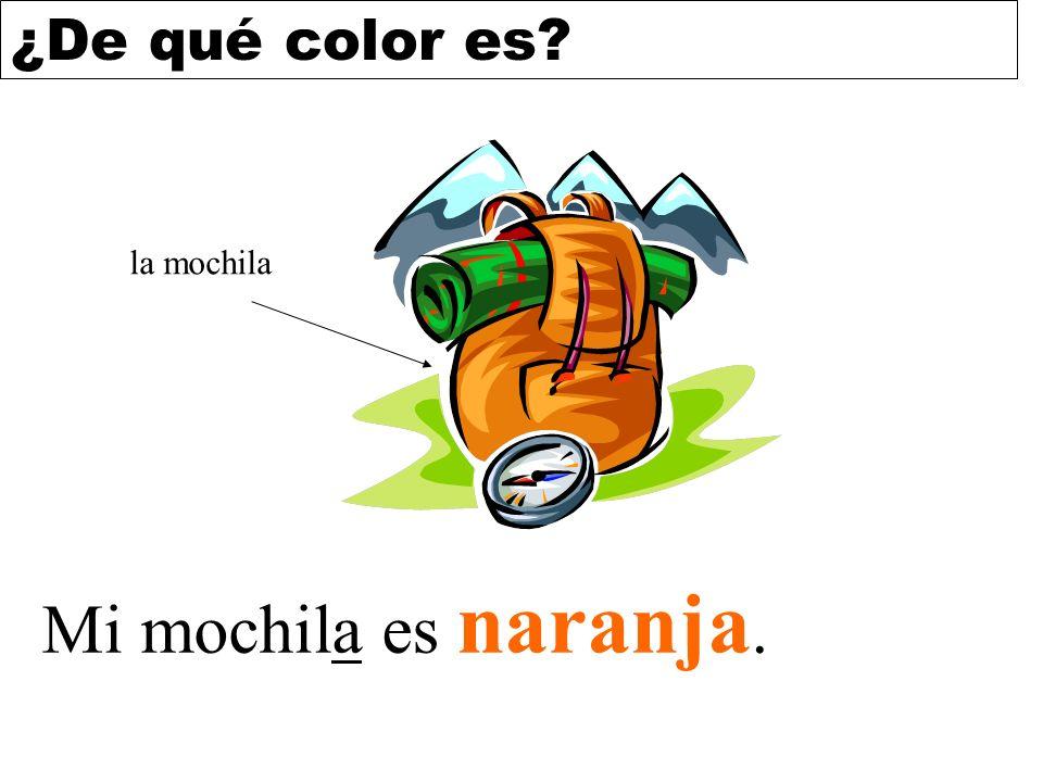 ¿De qué color es? Mi mochila es naranja. la mochila