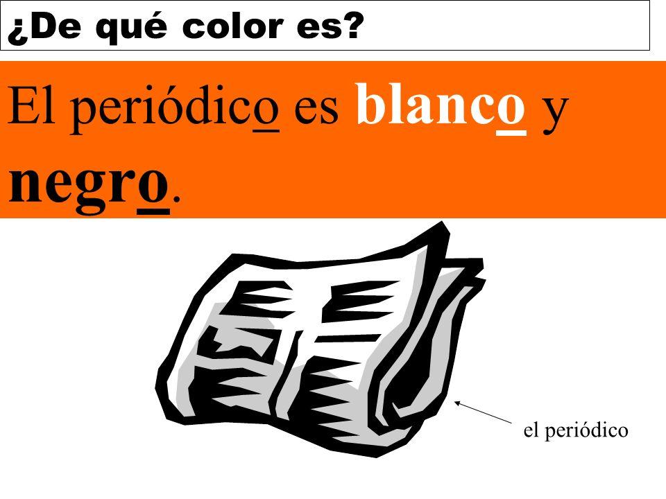 ¿De qué color es? El periódico es blanco y negro. el periódico